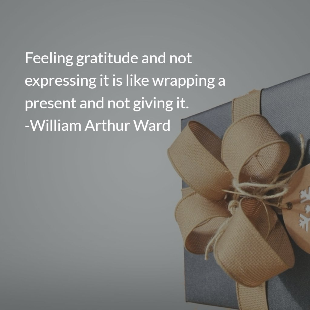 Feeling gratitude and not expressing it is like wr…